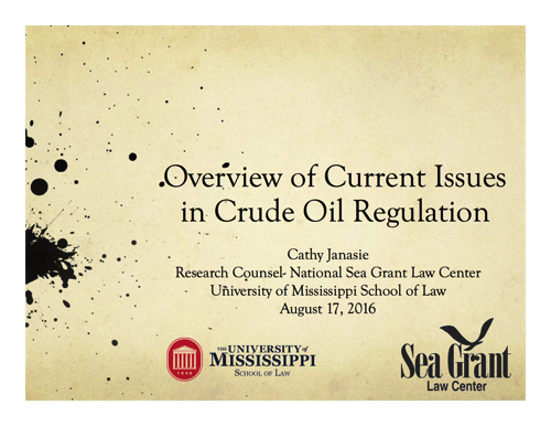 Overview of Current Issues in Crude Oil Regulation